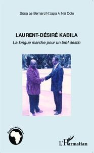 Le Bernard Sissa N'Zapa A Nai Colo - Laurent-Désiré Kabila - La longue marche pour un bref destin.