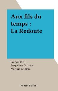Le Blan et Francis Petit - Aux fils du temps, La Redoute.