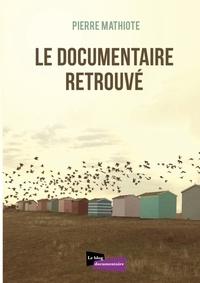 Pierre Mathiote - Le documentaire retrouvé.