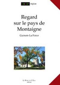 Le Bord de l'Eau éditions - Regard sur le pays de Montaigne - Gurson-La Force. 1 DVD