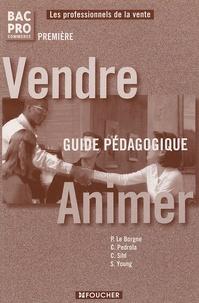 Le Borgne et Caroline Pedrola - Vendre Animer 1e Bac Pro Commerce - Guide pédagogique.