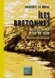 Le braz Anatole - Iles bretonnes : belle-ile-en-mer, ile de sein.