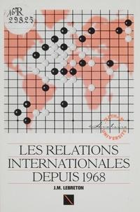 Le Breton - Les Relations internationales depuis 1968.