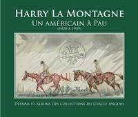 Le Cercle anglais de Pau - Harry La Montagne - Un Américain à Pau (1920-1939).