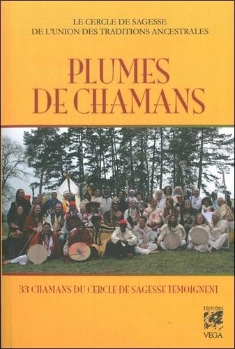 Le Cercle de Sagesse et Patrick Dacquay - Plumes de chamans - 33 chamans du Cercle de Sagesse témoignent.