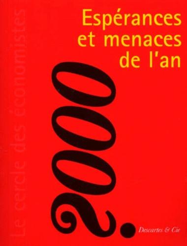 Le Cercle des économistes - Espérances et menaces de l'an 2000.