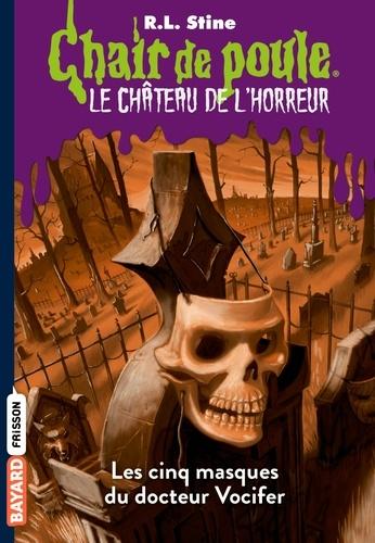 Le château de l'horreur, Tome 03. Les cinq masques du docteur Vocifer