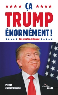 Le Cherche-Midi - Ca Trump énormément ! - Les pensées de Donald.