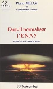 Le Club Nouvelle Frontière et Pierre Milloz - Faut-il normaliser l'ENA ?.