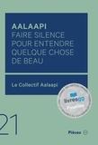 Le Collectif Aalaapi - Aalaapi - Faire silence pour entendre quelque chose de beau.
