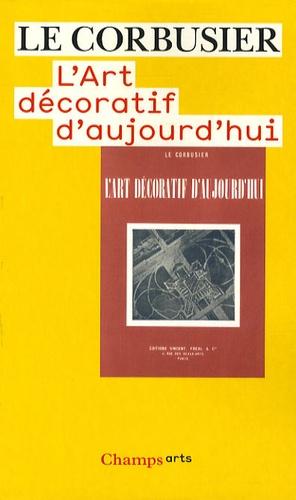 Le Corbusier - L'art décoratif d'aujourd'hui.