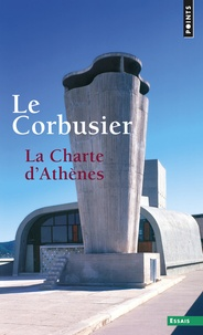 Le Corbusier - La Charte d'Athènes - Suivi de Entretien avec les étudiants des écoles d'architecture.