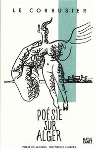 Le Corbusier - Le Corbusier, poem on algiers.