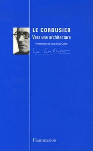 Le Corbusier et Jean-Louis Cohen - Vers une architecture.