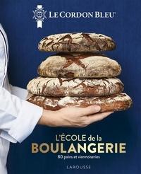 Le Cordon bleu - L'école de la boulangerie - 80 pains et viennoiseries.