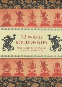 Le Courrier du Livre - 52 prières bouddhistes - Pour accéder à la sagesse, la paix et le sérénité.