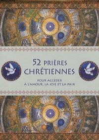 Le Courrier du Livre - 52 prières chrétiennes - Pour accéder à l'amour, la joie et la paix.