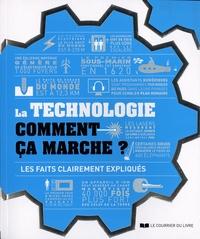 Le Courrier du Livre - La technologie comment ça marche ? - Les faits clairement expliqués.