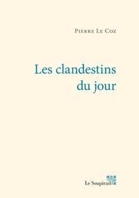 Le coz Pierre - Les clandestins du jour.