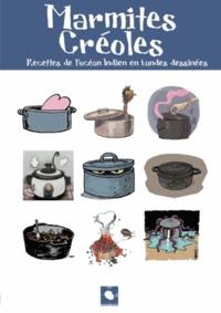 Le Cri du Margouillat - Marmites créoles - Recettes de l'Océan indien en bandes dessinées.