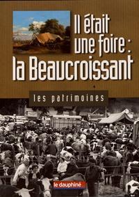 Bernadette Larcher - Il était une foire : la Beaucroissant.