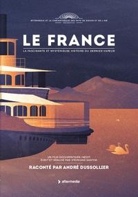 Stéphane Santini - Le France - La fascinante et mystérieuse histoire du dernier vapeur.