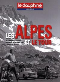 Le Dauphiné libéré - Les Alpes et le Tour - Les champions, les exploits, le palmarès de 1903 à nos jours à travers nos archives. 1 DVD