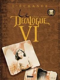 Frank Giroud - Le Décalogue - Tome 06 - L'Echange.