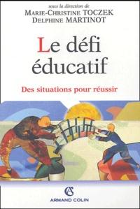 Marie-Christine Toczek - Le défi éducatif - Des situations pour réussir.