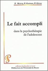 François Marty - Le fait accompli dans la psychothérapie de l'adolescent.