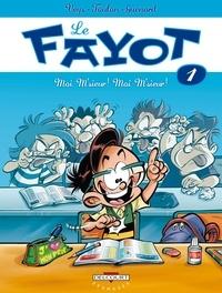 Pierre Veys - Le Fayot T01 - Moi m'sieur ! Moi m'sieur !.