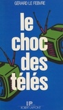 Le Febvre - Le Choc des télés.