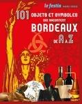 Xavier Rosan - Le Festin Hors-série : 101 objets et symboles qui racontent Bordeaux.