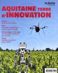 Xavier Rosan - Le Festin Hors-série : Aquitaine - Terre d'innovation.