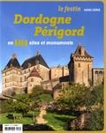 Xavier Rosan - Le Festin Hors-série : Dordogne Périgord en 101 sites et monuments.