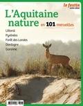 Xavier Rosan - Le Festin Hors-série : L'Aquitaine nature en 101 merveilles.