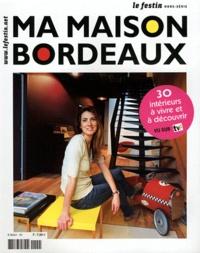 Marie-Laure Hubert Nasser et Marc de Tienda - Le Festin Hors-série N° 10, Av : Ma maison Bordeaux.