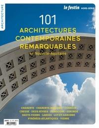 Xavier Rosan - Le Festin Hors-série N° 101 : Architectures contemporaines remarquables en Nouvelle-Aquitaine.