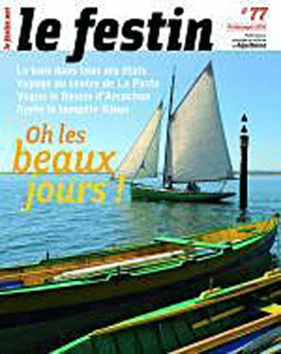 Le Festin - Le Festin N° 77, Printemps 201 : Oh les beaux jours !.