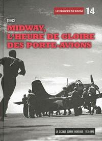 Le Figaro - 1942 Midway, l'heure de gloire des porte-avions. 1 DVD