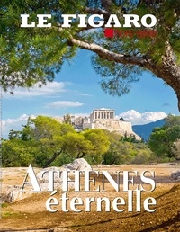 Le Figaro - Athènes éternelle.