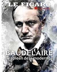 Le figaro Collectif - Baudelaire - le spleen de la modernité.