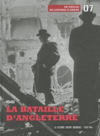 Le Figaro - La Seconde Guerre mondiale - Tome 7, 1940, la bataille d'Angleterre : De Gaulle, de Londres à Dakar. 1 DVD