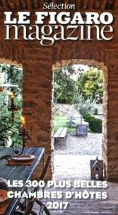 Le Figaro - Les 300 plus belles chambres d'hôtes.