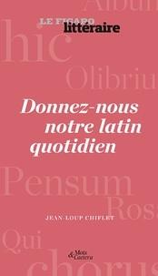 Le Figaro littéraire - Donnez-nous notre latin quotidien.