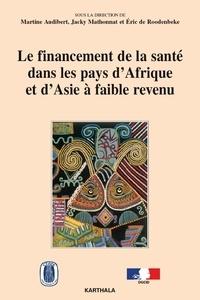 Martine Audibert - Le financement de la santé dans les pays d'Afrique et d'Asie à faible revenu.