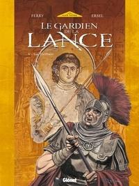 Ferry - Le Gardien de la Lance - Tome 05 - Les Héritiers.