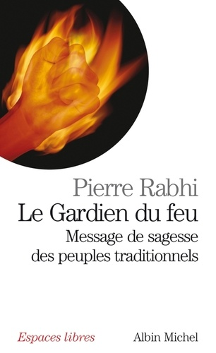 Le Gardien du feu. Message de sagesse des peuples traditionnels