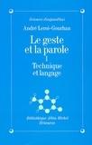 André Leroi-Gourhan - Le Geste et la Parole - tome 1 - Technique et langage.