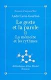 André Leroi-Gourhan - Le Geste et la Parole - tome 2 - La mémoire et les rythmes.